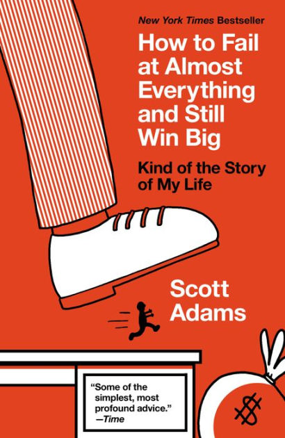 How to Fail at Almost Everything and Still Win Big - Long title, great personal development book